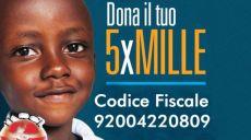 5 PER MILLE... GESTI DI SOLIDARIETA' per migliaia di uomini, donne e bambini del Sud del Mondo